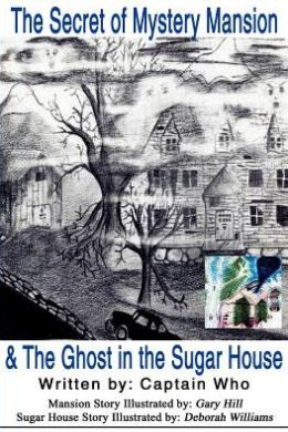 The Secret of Mystery Mansion and the Ghost in the Sugar House
