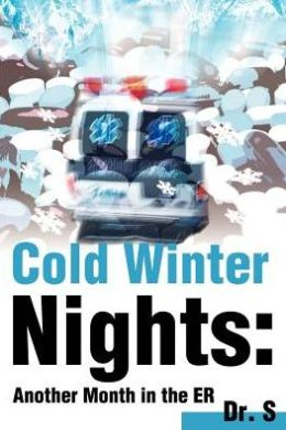 Cold Winter Nights: Another Month in the ER