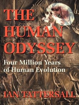 The Human Odyssey: Four Million Years of Human Evolution