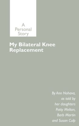 My Bilateral Knee Replacement: A Personal Story