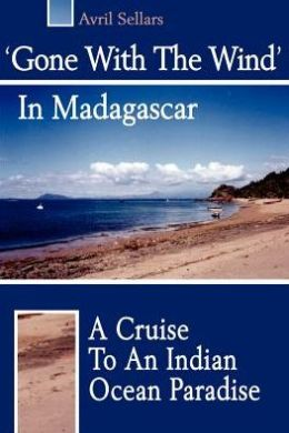 Gone with the Wind in Madagascar: A Cruise to an Indian Ocean Paradise