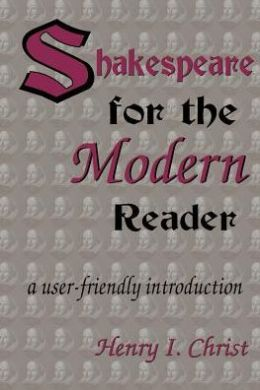 Shakespeare For The Modern Reader