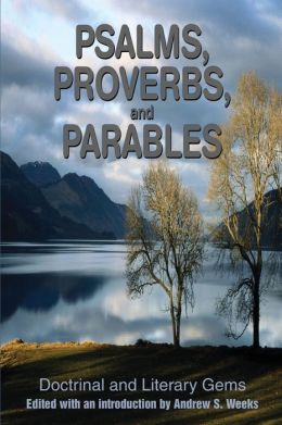 Psalms, Proverbs, and Parables: Doctrinal and Literary Gems