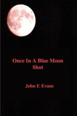 Once in a Blue Moon Shot