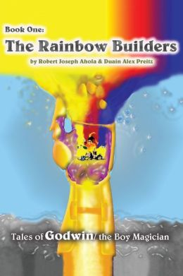 Rainbow Builders: Tales of Godwin/the Boy Magician
