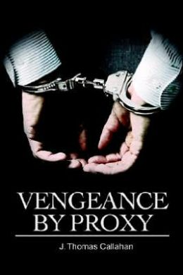 Vengeance by Proxy