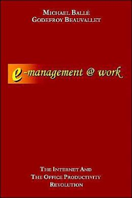 E-Management @ Work:The Internet and the Office Productivity Revolution
