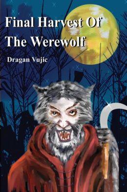 Final Harvest of the Werewolf