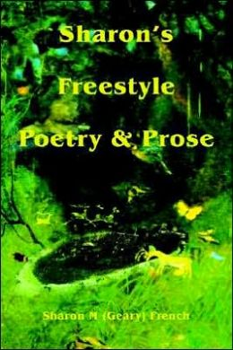 Sharon's Freestyle Poetry & Prose