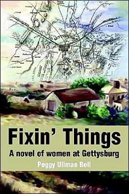 Fixin' Things:A Novel of Women at Gettysburg
