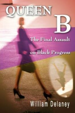 Queen B:The Final Assault on Black Progress