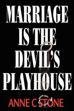 Marriage Is the Devil's Playhouse