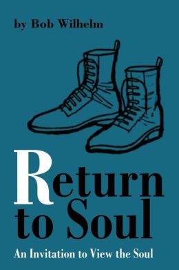 Return to Soul:An Invitation to View the Soul