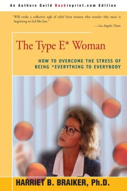 Type E* Woman: How to Overcome the Stress of Being Everything to Everybody