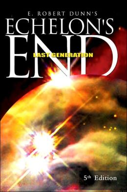 Echelon's End: The Last Generation