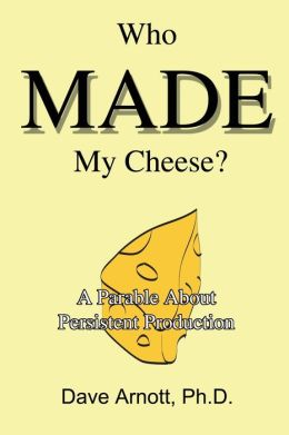 Who Made My Cheese?: A Parable about Persistent Production