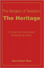 Rangers of Taradoin: The Heritage: A Single and Multiplayer Roleplaying Game