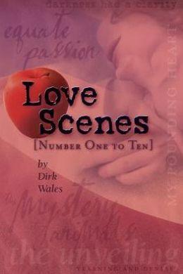 Love Scenes:[ Number One to Ten ]
