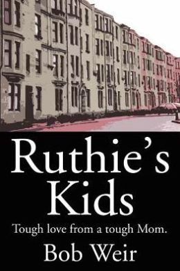 Ruthie's Kids:Tough Love from a Tough Mom.