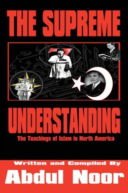 The Supreme Understanding:The Teachings of Islam in North America