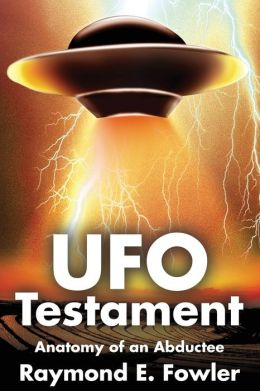 UFO Testament : Anatomy of an Abductee