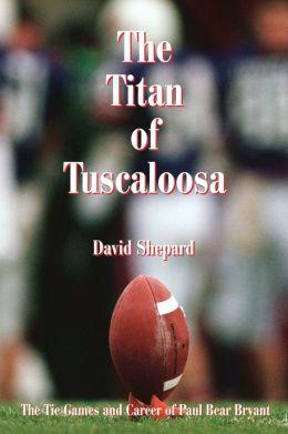 The Titan Of Tuscaloosa