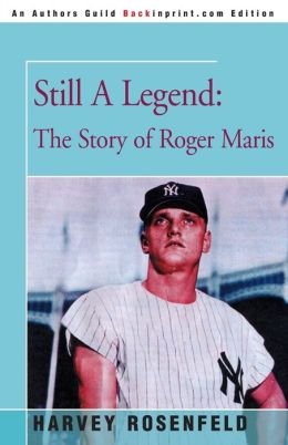 Still a Legend: The Story of Roger Maris