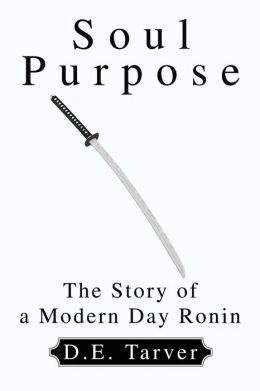Soul Purpose:The Story of a Modern Day Ronin