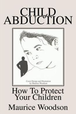 Child Abduction: How To Protect Your Children
