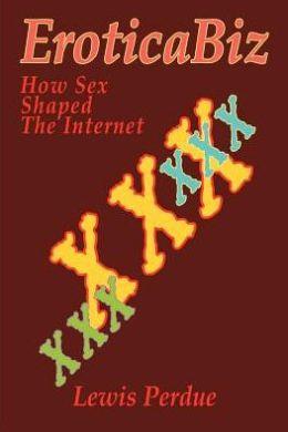 Eroticabiz:How Sex Shaped the Internet