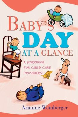 Baby's Day at a Glance:A Workbook for Child Care Providers