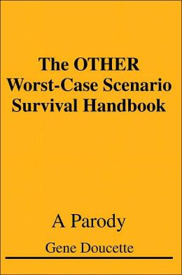 The OTHER Worst-Case Scenario Survival Handbook: A Parody
