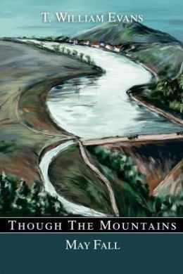 Though the Mountains May Fall:The Story of the Great Johnstown Flood of 1889