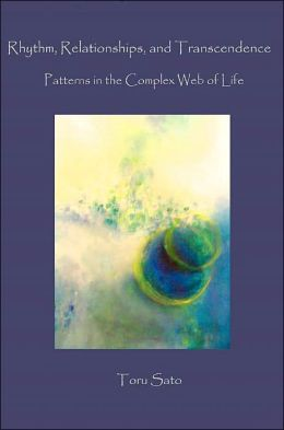 Rhythm, Relationships, and Transcendence: Patterns in the Complex Web of Life