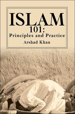 Islam 101 : Principles and Practice
