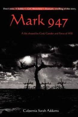 Mark 947:A Life Shaped by God, Gender and Force of Will