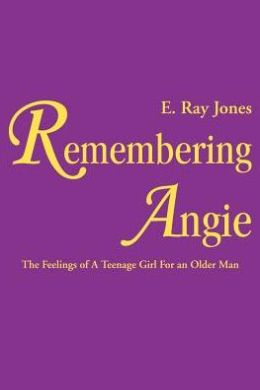 Remembering Angie: The Feelings of A Teenage Girl For an Older Man