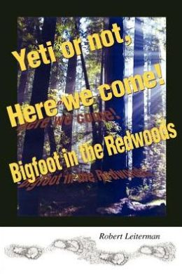 Yeti or not, Here we come!: Bigfoot in the Redwoods