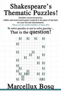 Shakespeare's Thematic Puzzles!: To solve puzzles or not to solve puzzles...That is the question!