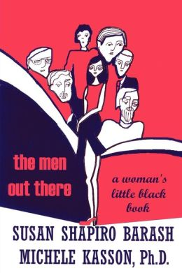 The Men Out There: A Woman's Little Black Book
