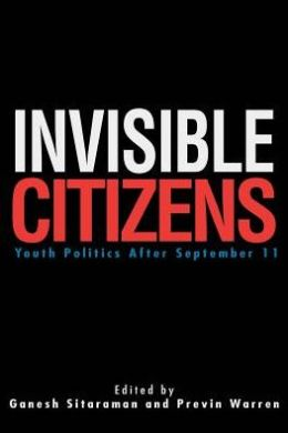 Invisible Citizens: Youth Politics After September 11