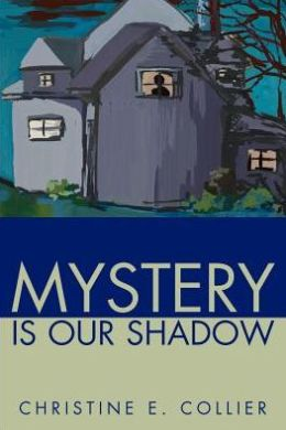 Mystery Is Our Shadow