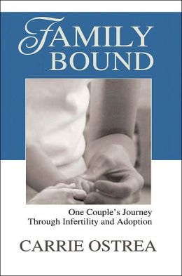 Family Bound: One Couple's Journey Through Infertility and Adoption