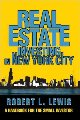 Real Estate Investing in New York City:A Handbook for the Small Investor