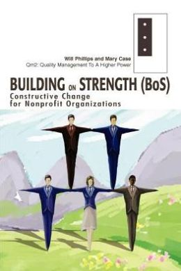 Building on Strength (BoS): Constructive Change for Nonprofit Organizations