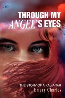 Through My Angel's Eyes: The Story of a Kal-a-tar