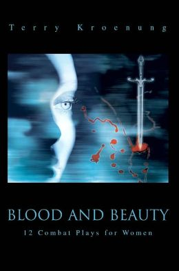 Blood and Beauty: 12 Combat Plays for Women