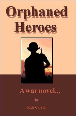 Orphaned Heroes:A War Novel...