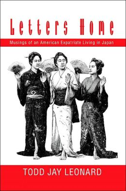 Letters Home:Musings of an American Expatriate Living in Japan