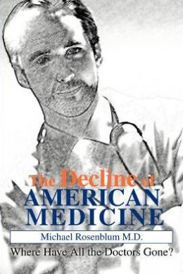 The Decline of American Medicine: Where Have All the Doctors Gone?